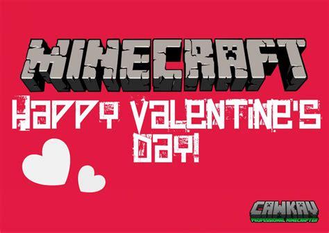 valentines day minecraft happy s day minecraft machinima minecraft