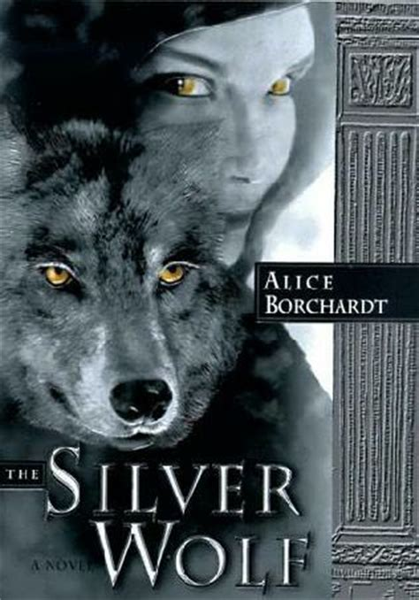 The Silver Wolf the silver wolf legends of the wolf 1 by borchardt