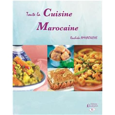 fnac livre cuisine toute la cuisine marocaine broch 233 rachida amhaouche