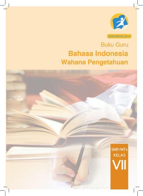 Bahasa Indonesia Smp Kelas 1 1 buku pegangan guru bahasa indonesia smp kelas 7 kurikulum 2013 edisi