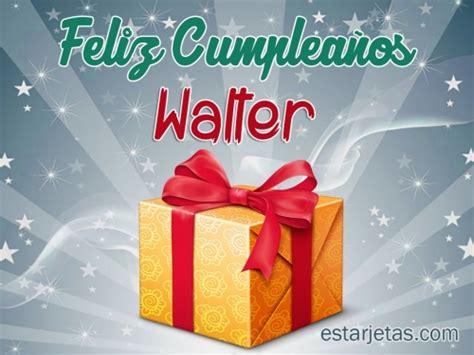 Imagenes Feliz Cumpleaños Walter | feliz cumplea 241 os walter 7 im 225 genes de estarjetas com