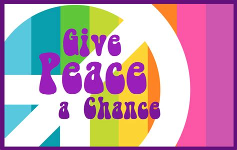Trend Alert Give Peace A Chance by Only One More Week Until Give Peace A Chance Event Prlog