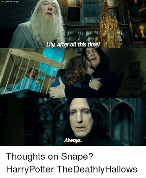 Snape Always Meme - 25 best memes about after all this time always after