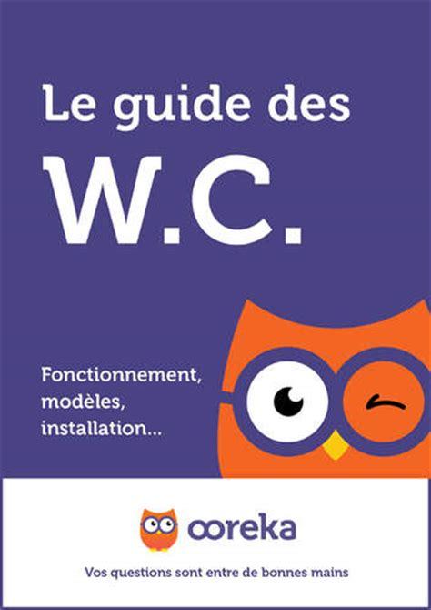Installer Un Wc 4506 by Installer Un Wc Toutes Les 233 De L Installation D Un Wc