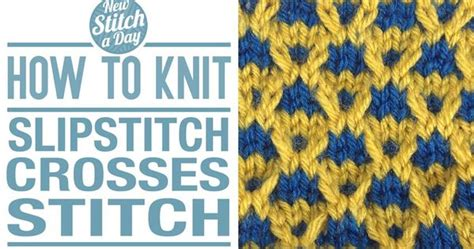 how to slip stitch knitting how to knit the slipstitch crosses stitch uses purl wise