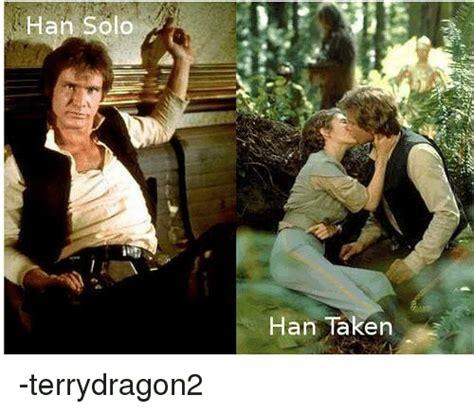 Han Solo Meme - han solo olo han taken terrydragon2 han solo meme on sizzle