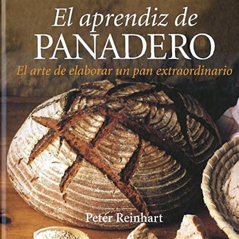 el pan manual libro el pan manual de t 233 cnicas y recetas de panader 237 a di jeffrey hamelman