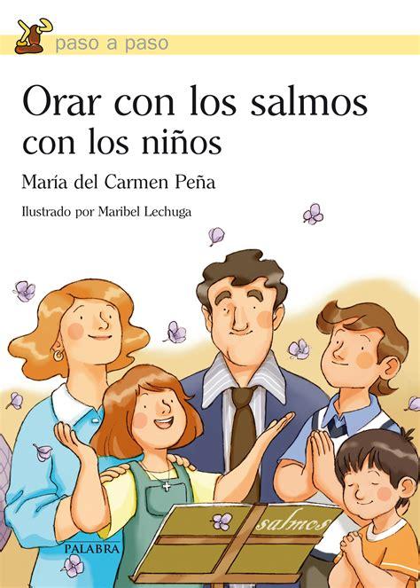 imagenes de la familia rezando libro orar con los salmos con los ni 241 os de mar 237 a del
