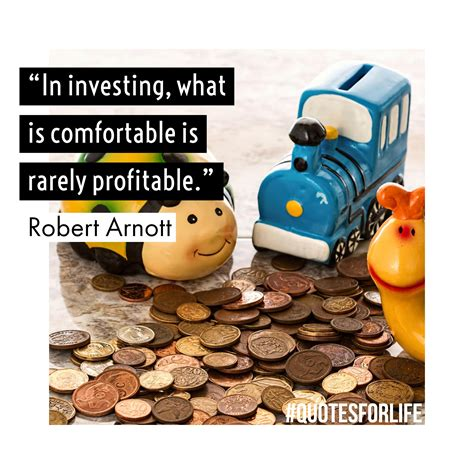 in investing what is comfortable is rarely profitable robert arnott quotes