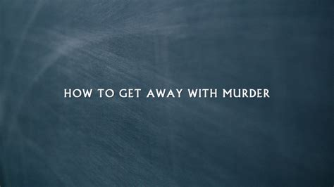 The Titles That Got Away by Getting Away With Murder Quotes Quotesgram
