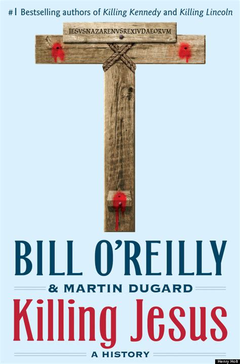 Jesus Book by Bill O Reilly Killing Jesus To Be Next Book Huffpost