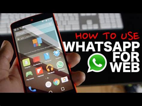 whatsapp web tutorial youtube whatsapp web setup tutorial first impressions w nexus