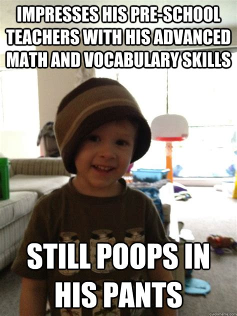 Vocabulary Meme - impresses his pre school teachers with his advanced math