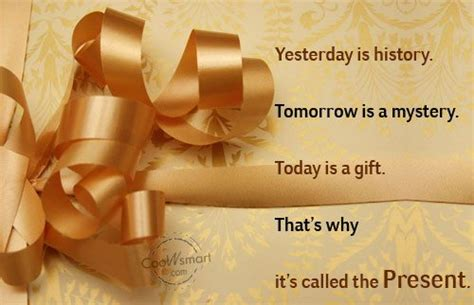 yesterday is history tomorrow is a mystery tattoo is a gift quotes quotesgram