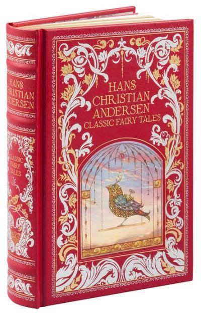 Christian Andersen Kumpulan Dongeng Hardcover Hc hans christian andersen classic tales barnes noble collectible editions by hans