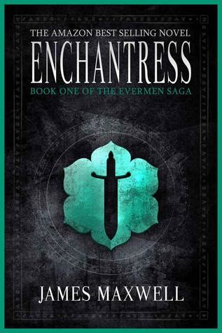 Enchantress The Evermen Saga enchantress evermen saga 1 by maxwell