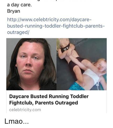 Childcare Meme - a day care bryan httpwwwcelebtricitycomdaycare busted