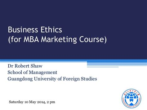 Business And Ethics Mba by Business Marketing Ethics For Mba China