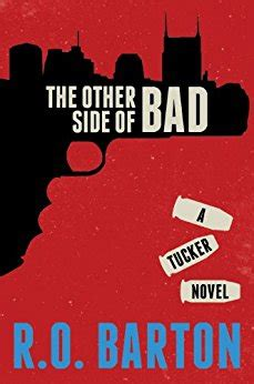 The Other Side Of Bad the other side of bad a tucker novels book 1 ebook r o