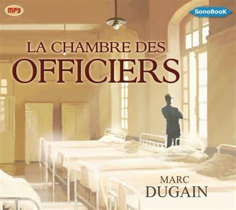 histoire des arts la chambre des officiers la chambre des officiers marc dugain livre