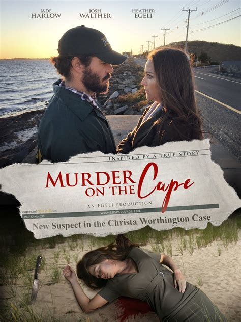the murder at the vision films presents murder on the cape based on the christa worthington murder newswire
