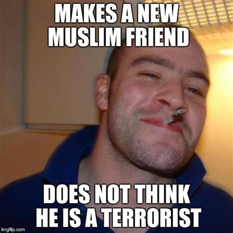 Muslim Guy Meme - good guy greg meme imgflip
