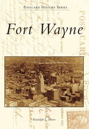 Fort Wayne By Randolph L Harter Arcadia Publishing Books