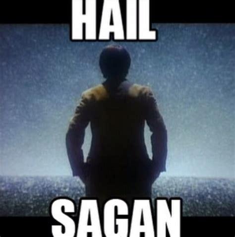 Hail Sagan hail sagan hailsagan