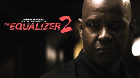 denzel washington the equalizer 2 the equalizer 2 release date confirmed otakukart