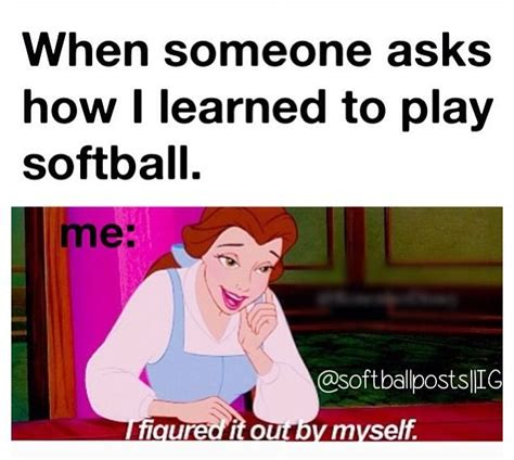 Softball Memes - 306 best images about quot never let the fear of striking out