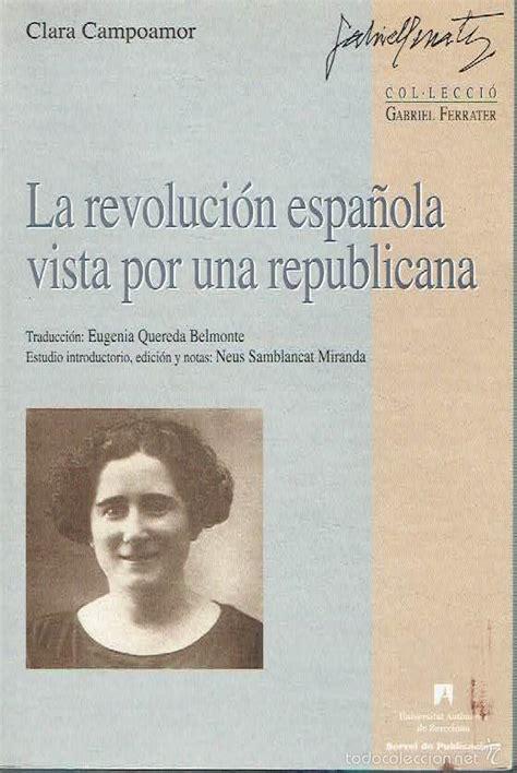 la revoluci 243 n espa 241 ola vista por una republican comprar libros de la guerra civil espa 241 ola en