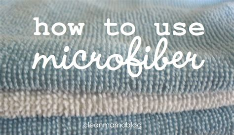 how to use microfiber clean