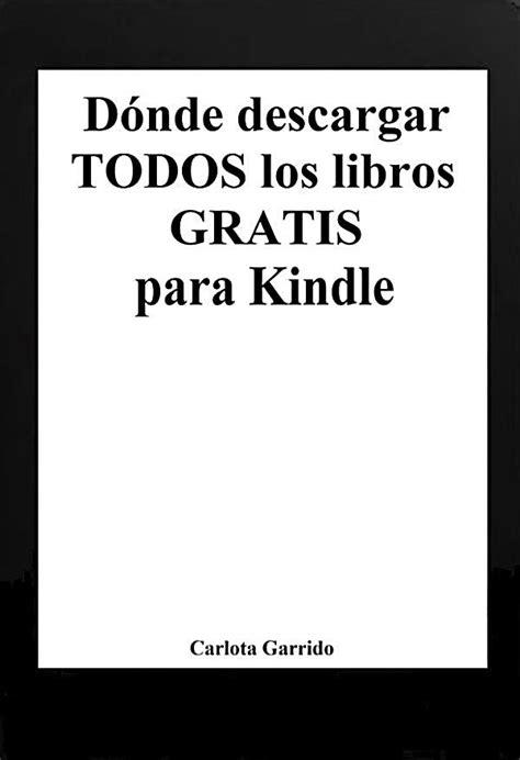 Dónde descargar todos los libros gratis para Kindle en