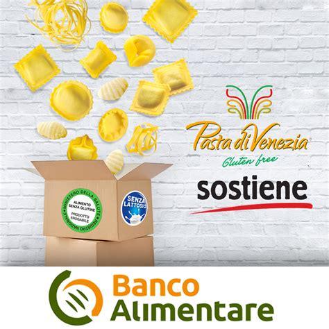il banco alimentare pasta di venezia sostiene il banco alimentare pasta di