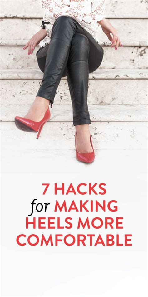 how to make your heels comfortable 7 hacks for making heels more comfortable fashion tips