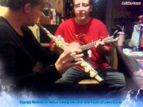 minor swing ukulele django reinhardt minor swing ukulele and flute fluke