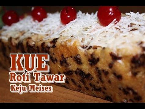 youtube membuat roti tawar cara mudah membuat kue roti tawar keju meises enak dan