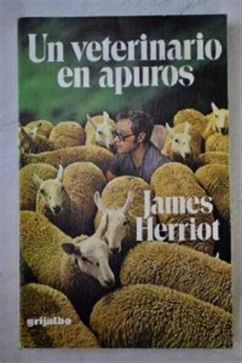 libro un veterinario en apuros de james herriot descargar gratis ebook f 237 sico un veterinario en la raf james herriot ficha rese 241 as y puntuaci 243 n del libro por los