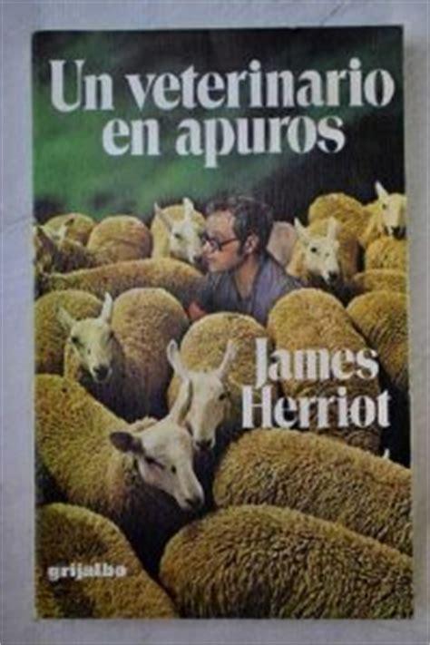 un veterinario en apuros un veterinario en la raf james herriot ficha rese 241 as y puntuaci 243 n del libro por los