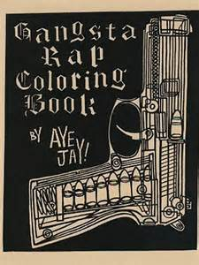 gangsta rap coloring book gangsta rap coloring book by aye reviews discussion