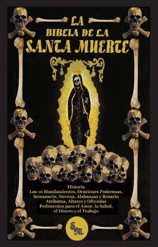 spanish novels muerte en 1519075421 la biblia de la santa muerte libro paperback holy death bible in spanish