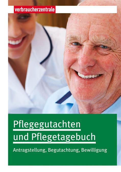 Musterbriefe Der Verbraucherzentralen Seite Drucken Pflege Tagebuch Wichtige Grundlage F 252 R Mdk Pflegegutachten Pflegeeinstufung