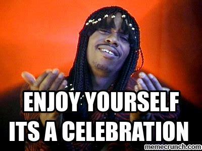 Its A Celebration Bitches by Enjoy Yourself Its A Celebration