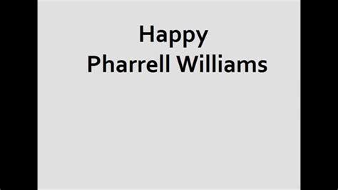 happy pharrell williams testo e traduzione happy pharrell williams testo pi 249 traduzione in italiano