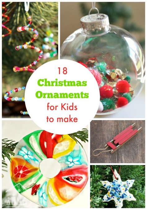 christmas decorations to make at home for kids 18 creative christmas ornaments for kids to make crafty