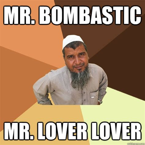 Meme Lover - mr bombastic mr lover lover ordinary muslim man