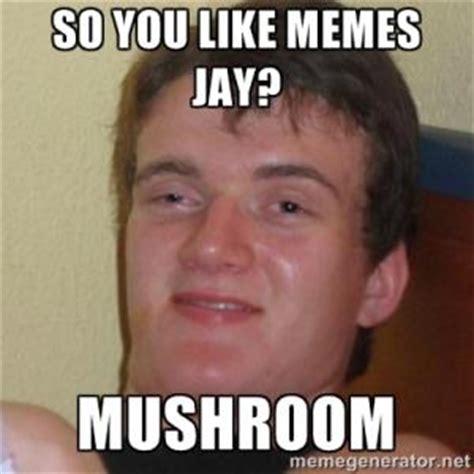Mushroom Meme - jay jokes kappit