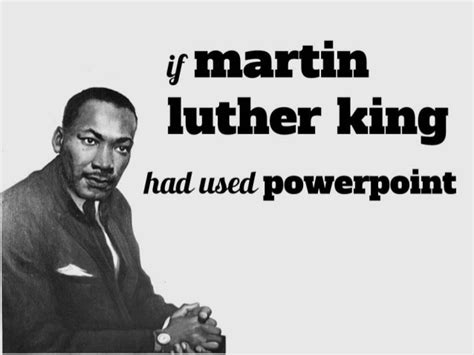 If Martin Luther King Had Used Powerpoint Powerpoint Martin Luther King