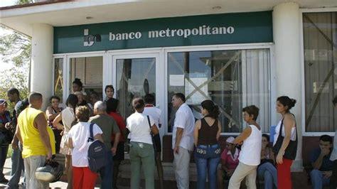 banco metropolitano de cuba estado cubano archivos cubanos por el mundo lo ultimo