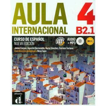 aula internacional 03 libro aula internacional 4 nueva edici 243 n b2 1 libro del alumno mp34 varios autores sinopsis